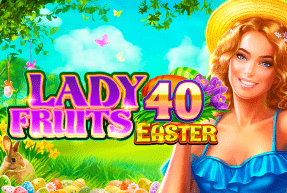 Lady Fruits 40 Easter